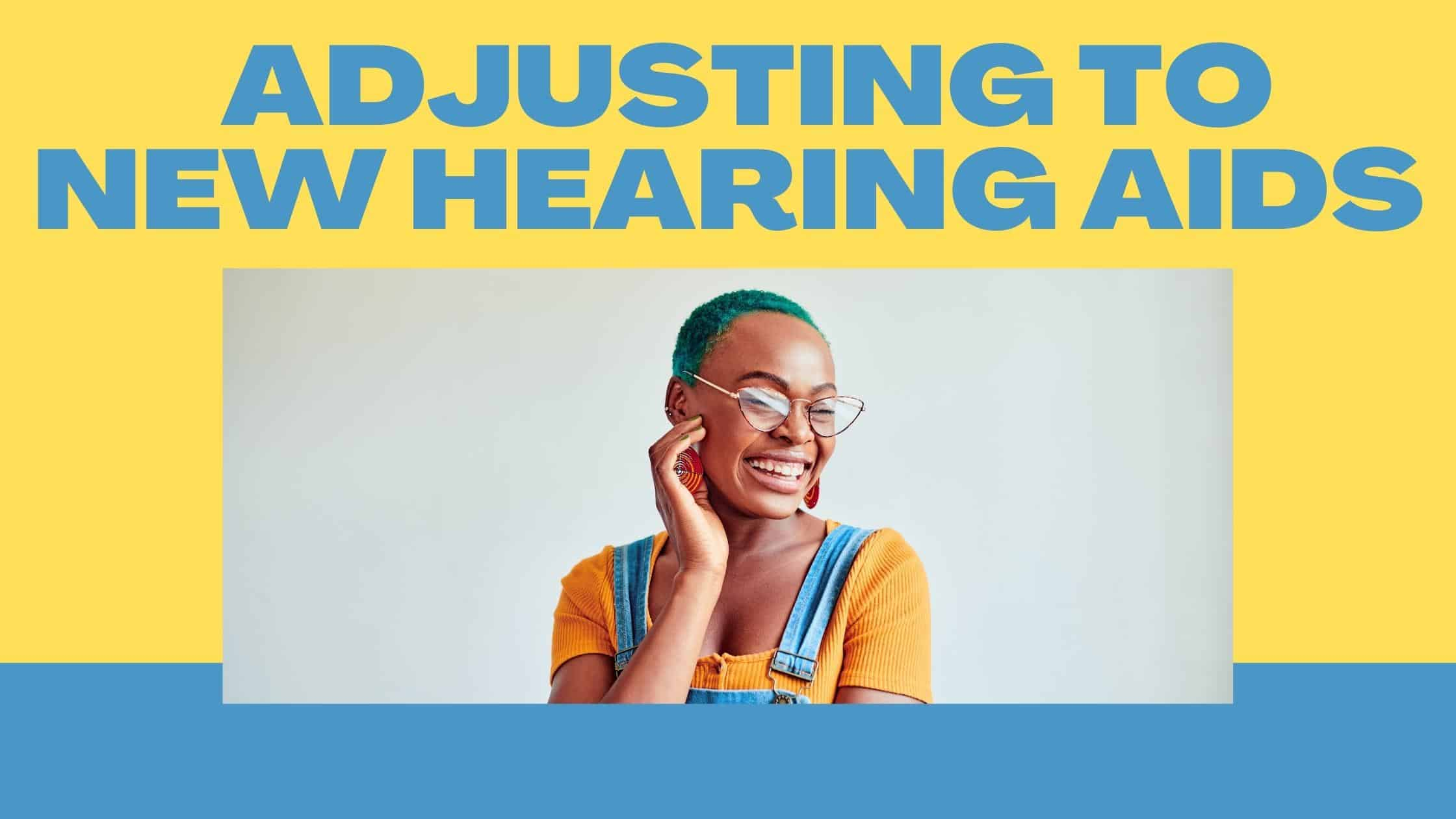 Adjusting to New Hearing Aids
